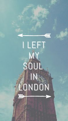 I'm going to London soon and I can't wait