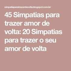 45 Simpatias para trazer amor de volta: 20 Simpatias para trazer o seu amor de volta