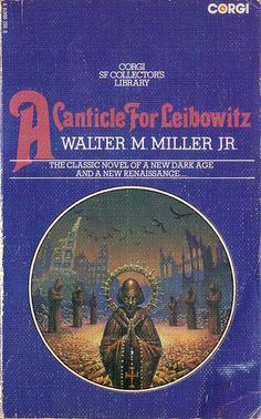 A Canticle for Leibowitz by Walter M. Miller Jr. Corgi 1975. Cover art Bruce Pennington. ISBN 0552094749
