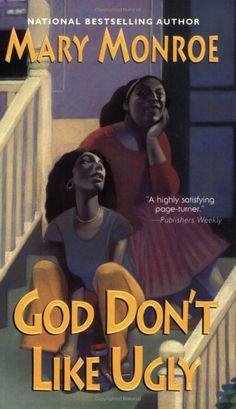 God Dont Like Ugly: Mary Monroe