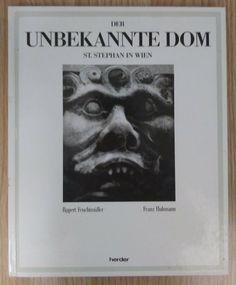 Der unbekannte Dom St. Stephan in Wien - Feuchtmüller Hubmann 1994 Stephansdom Cover, Books, Ebay, Livros, Book, Slipcovers, Livres, Libros