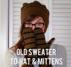 turn an old sweater into a hat and long mittens . sewing 101 - Shrimp Salad Circus