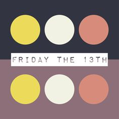 Woooaaahh! It's Friday the 13th - let your fear inspired something creative and cool.