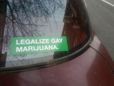 leagalize gay marijuana - Dump A Day Funny Images, Funny Photos, Funny Bumper Stickers, Funny Sites, Dump A Day, Everything Funny, Daily Funny, Car Humor, You Funny