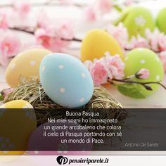 Immagine con augurio auguri di pasqua di Antonio De Santis - Buona Pasqua Nei miei sogni ho immaginato un...
