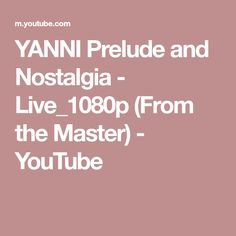 "Yanni - ""Prelude and From the Master! The Concert Event"" When every single note resonates a thousand words about Life… The worl. Nostalgia, Live, Concert, Words, Youtube, Heart, Recital, Concerts, Horse"