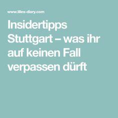 Insidertipps Stuttgart – was ihr auf keinen Fall verpassen dürft
