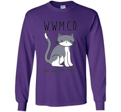 What Would My Cat Do Funny Cat Lovers T-shirts