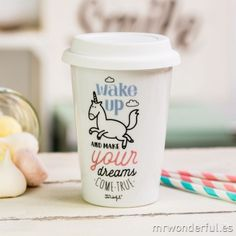 """""""Wake up and make your dreams come true"""" Take away coffee cup"""