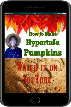 How to Make Hypertufa pumpkins on YouTube