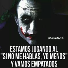 Joker Frases, Joker Quotes, Good Wife Quotes, Crazy Quotes, Sarcastic Quotes, True Quotes, Cute Spanish Quotes, Pepito Jokes, Positive Phrases