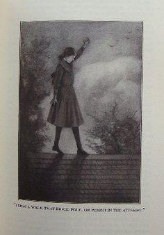 "Anne of Green Gables - ""I shall walk that ridgepole or perish."""