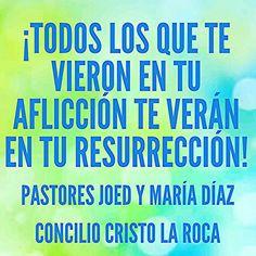 ¡Todos los que te vieron en tu aflicción te verán en tu resurrección!