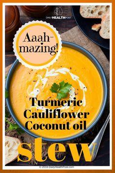 Cauliflower, Coconut oil, Ginger, Turmeric Stew – Amazing! via @dailyhealthpost