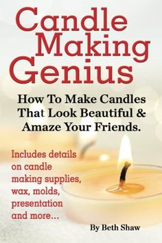 49 best candles images on pinterest handmade candles make candles free ebook candle making genius how to make candles that look beautiful amaze your friends fandeluxe Images