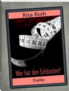 Wer hat den Schönsten? von Rita Roth  - Buch online lesen kostenlos - eBook Download