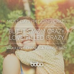 Love-filled mom crazy! #motherhood #yes