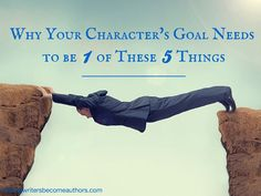 In order to resonate deeply with your very human audience, your character's goal needs to be one of five specific things.