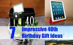 Top Impressive 40th Birthday Gift Ideas
