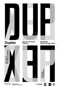 "Identity of exhibition ""Duplex - Dialogue en partitions""Artists : MC Zago & My Name is Wendy Poster Fonts, Type Posters, Typographic Poster, Graphic Design Posters, Graphic Design Typography, Graphic Design Illustration, Japanese Typography, Graphic Tees, Typo Design"