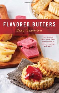 Flavored Butters: How to Make Them, Shape Them, and Use Them as Spreads, Toppings, and Sauces (50 Series) - http://spicegrinder.biz/flavored-butters-how-to-make-them-shape-them-and-use-them-as-spreads-toppings-and-sauces-50-series/