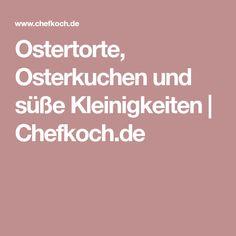 Ostertorte, Osterkuchen und süße Kleinigkeiten | Chefkoch.de