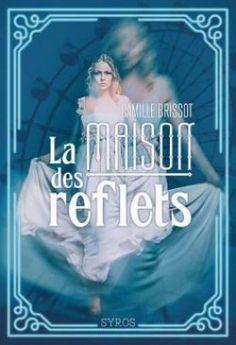 Découvrez La Maison des reflets de Camille Brissot sur Booknode, la communauté du livre