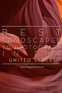The Best Landscapes To Photograph In The United States