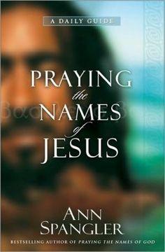 Praying the Names of Jesus~ Ann Spangler