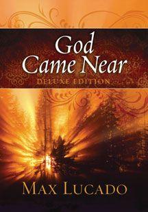 God Came Near: My favorite Max Lucado book!
