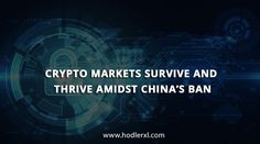 Crypto Markets Survive and Thrive in spite of China's Ban Crypto Market, Cryptocurrency News, Survival, China, Marketing, Porcelain