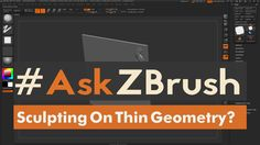 "#AskZBrush - ""How can I sculpt on thin pieces of geometry without distor..."