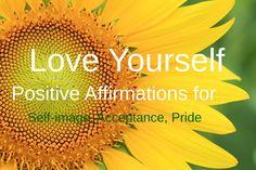 Love Yourself: Positive Self-image, acceptance, pride