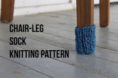 Protect Your Floors: A FREE Chair-Leg Sock Pattern + Tutorial