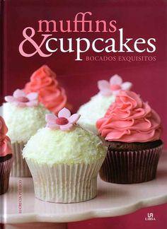 Muffins y cupcakes. Bocados exquisitos