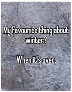 winter is the worst.