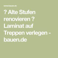 ▷ Alte Stufen renovieren ▷ Laminat auf Treppen verlegen - bauen.de