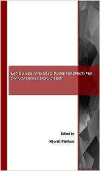 Language and discipline perspectives on academic discourse / edited by Kjersti Fløttum - New Castle upon Tyne : Cambridge Scholars Publishing, 2008