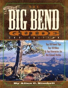 The Big Bend Guide by Allan C. Kimball http://www.amazon.com/dp/189258820X/ref=cm_sw_r_pi_dp_izsnvb0V13JB7