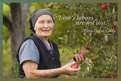 """""""Love's labors are not lost.""""  -Mary Baker Eddy"""