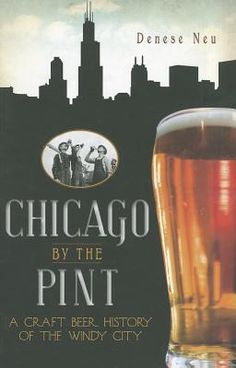 chicago's history as told through local beer... sounds like my kinda read