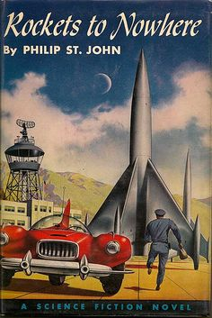 Rockets to Nowhere by Philip St. John   Cool front cover but terrible title. just one opinion...