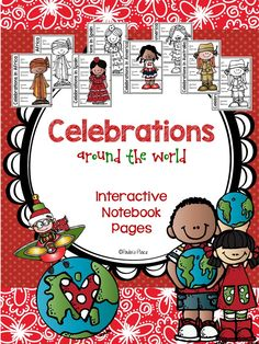 Celebrations around the World This pack helps to create an understanding of the celebrations that occur in our world within different countries and cultures. As your students read and research they will record the information they find on these interactive notebook templates.