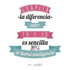 Imagen insertada Cool Phrases, Mr Wonderful, The Ugly Truth, Little Bit, Life Words, Sarcastic Quotes, Funny Love, Spanish Quotes, Poetry Quotes