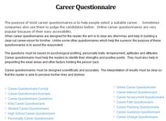 more at http://www.samplequestionnaire.com/career-questionnaire.html ...