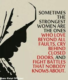 Sometimes the strongest women are... This is so accurate, and just what I needed to read today.