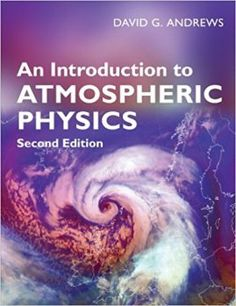 An introduction to atmospheric physics / David G. Andrews (2010)