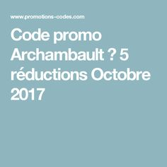 Code promo Archambault → 5 réductions Octobre 2017