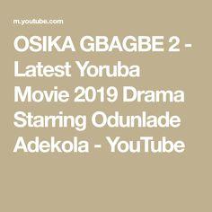 OSIKA GBAGBE 2 - Latest Yoruba Movie 2019 Drama Starring Odunlade Adekola - YouTube