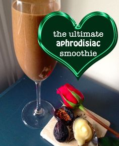 The Ultimate Aphrodisiac Smoothie //Healthy Crush